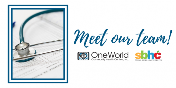 Meet the OneWorld School Based Health Center team graphic